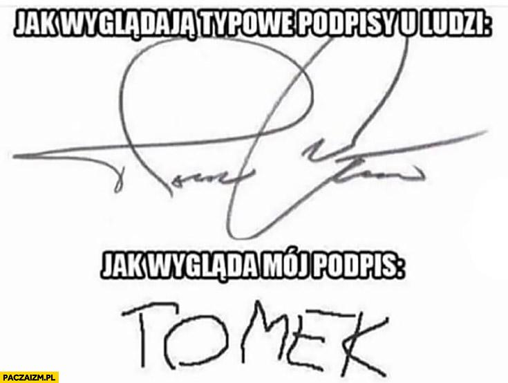 Jak wyglądają typowe podpisy u ludzi, jak wygląda mój podpis
