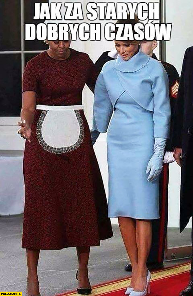 Jak za starych dobrych czasów Michelle Obama służąca Melania Trump pani