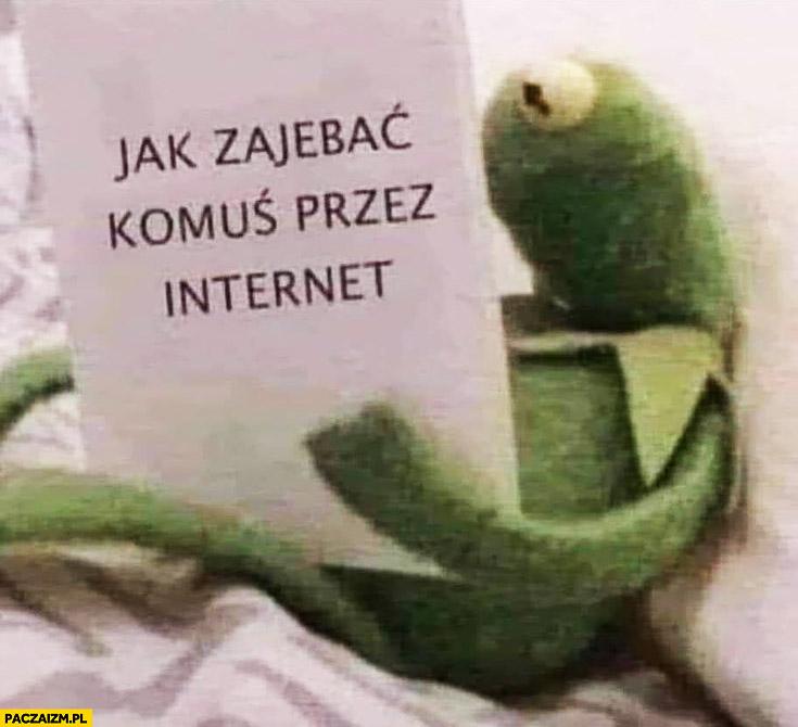 Jak zajechać komuś przez internet Kermit czyta