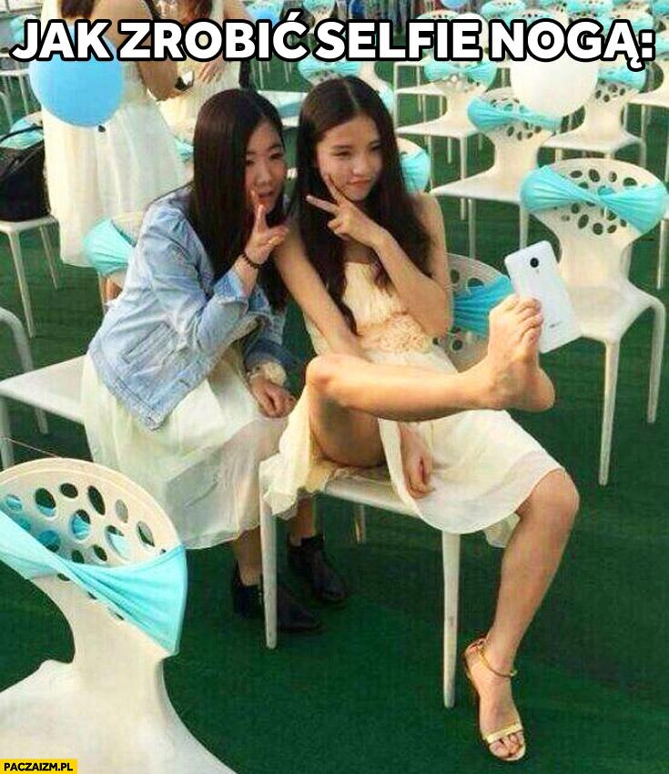 Jak zrobić selfie nogą