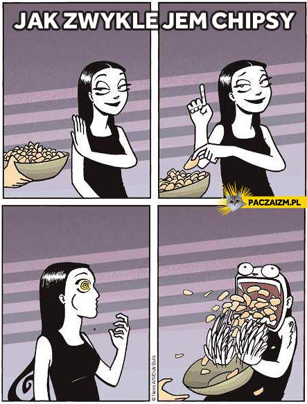 Jak zwykle jem chipsy