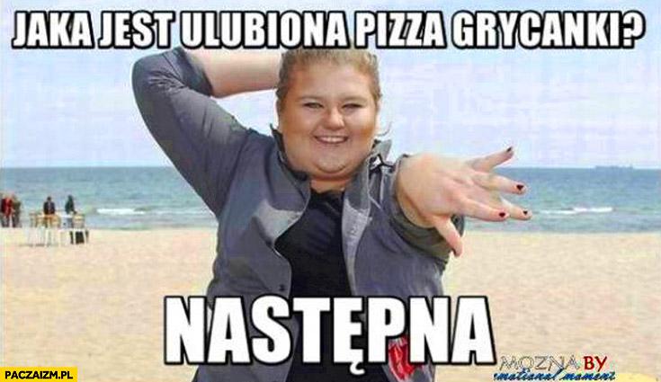 Jaka jest ulubiona Pizza Grycanki? Następna
