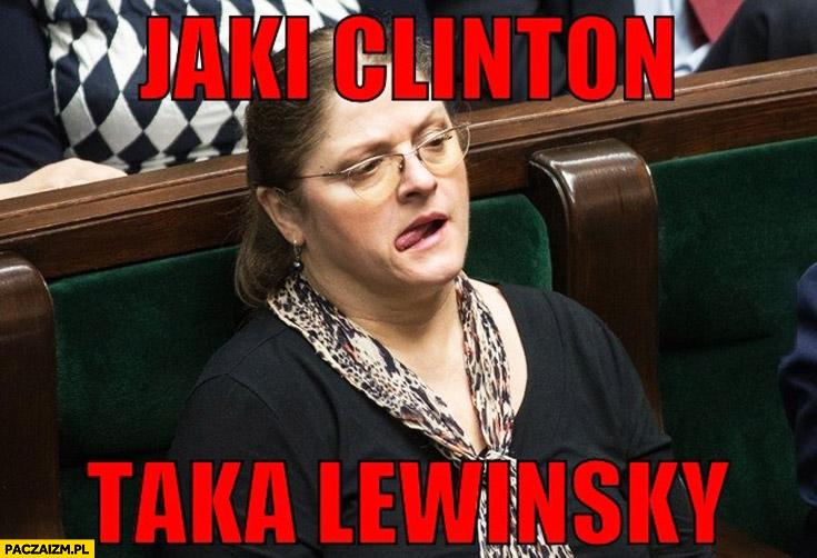 Jaki Clinton taka Lewinsky posłanka Pawłowicz