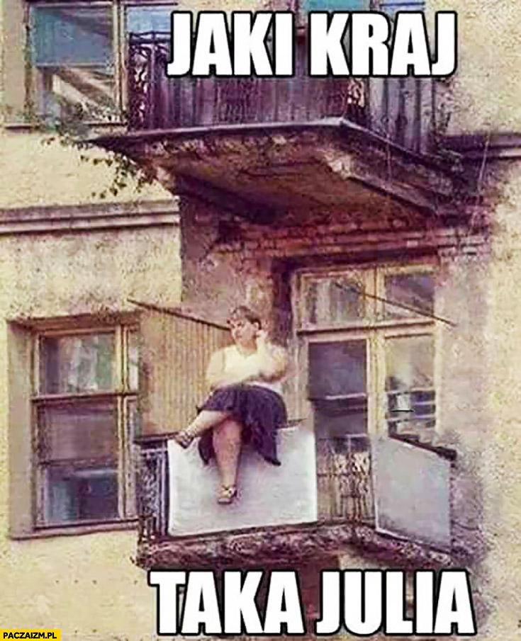 Jaki kraj taka Julia gruba baba siedzi na balkonie Romeo i Julia