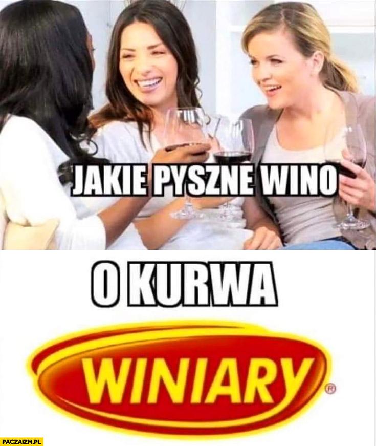 Jakie pyszne winko o kurna Winiary