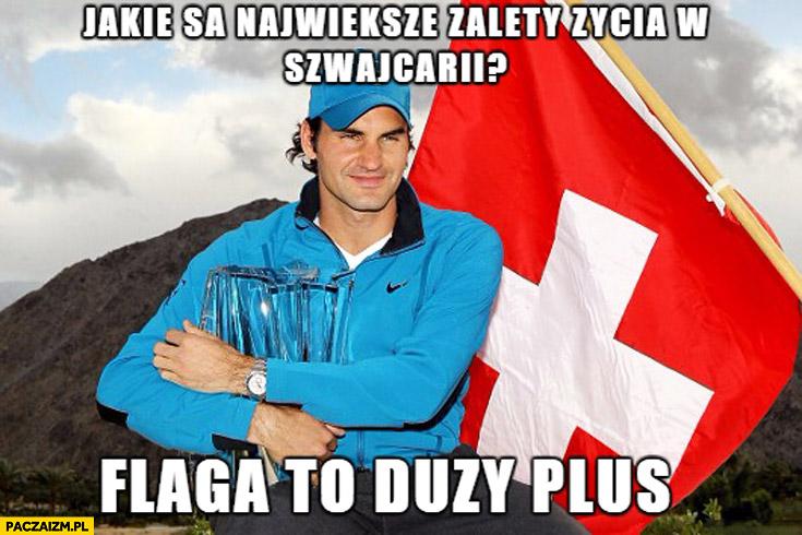 Jakie są największe zalety życia w Szwajcarii flaga to duży plus