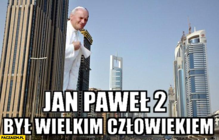 Jan Paweł 2 był wielkim człowiekiem wieżowce przeróbka