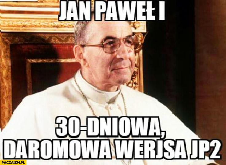 Jan Paweł pierwszy 30 dniowa darmowa wersja JP2