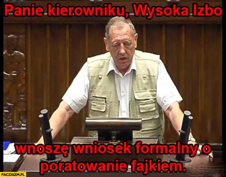 Jan Szyszko panie kierowniku, wysoka izbo wnoszę wniosek formalny o poratowanie szlugiem