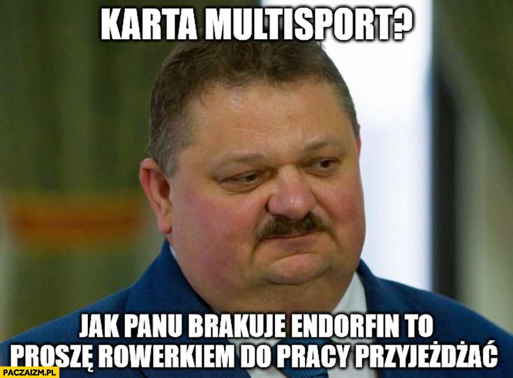 Janusz Alfa karta multisport? Jak panu brakuje endorfin to proszę rowerkiem do pracy przyjeżdżać