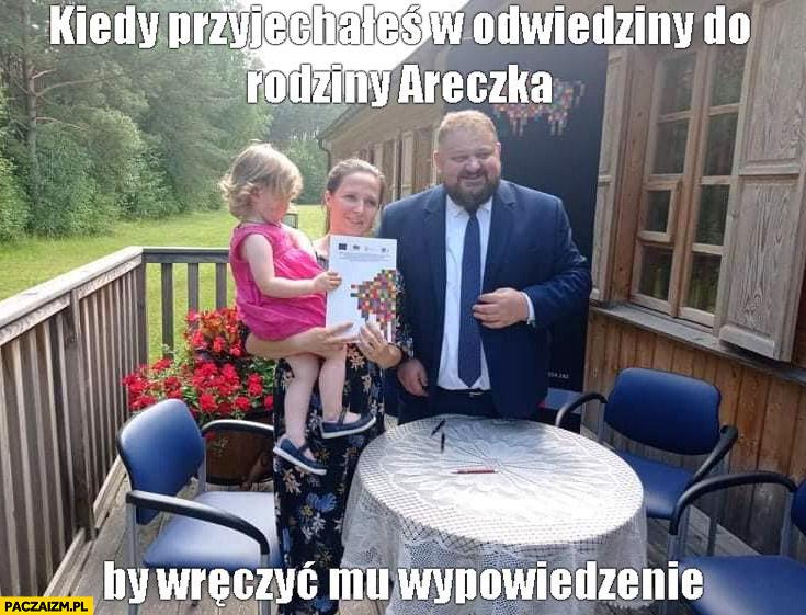 Janusz Alfa kiedy przyjechałeś w odwiedziny do rodziny Areczka by wręczyć mu wypowiedzenie