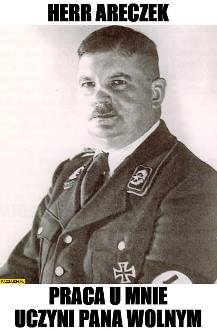 Janusz alfa Niemiec herr Areczek praca u mnie uczyni pana wolnym