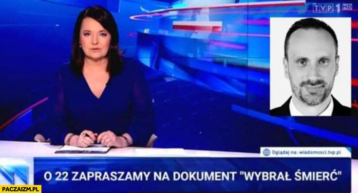 Janusz Kowalski o 22 zapraszamy na dokument wybrał śmierć Wiadomości TVP