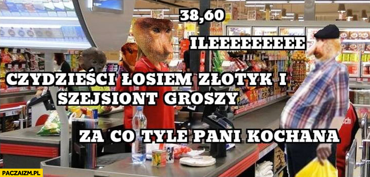 Janusz Polak w sklepie: ile za zakupy? Za co tyle pani kochana? Typowy Polak nosacz małpa