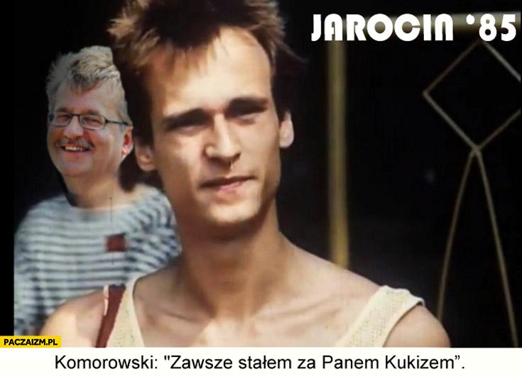 Jarocin '85 Komorowski zawsze stałem za Panem Kukizem