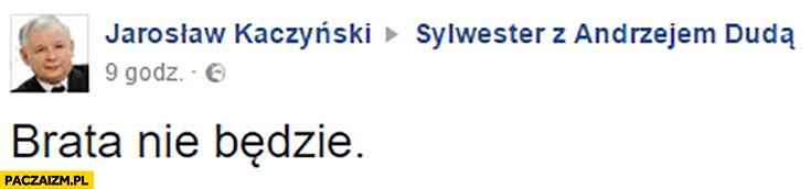 Jarosław Kaczyński brata nie będzie Sylwester z Andrzejem Dudą
