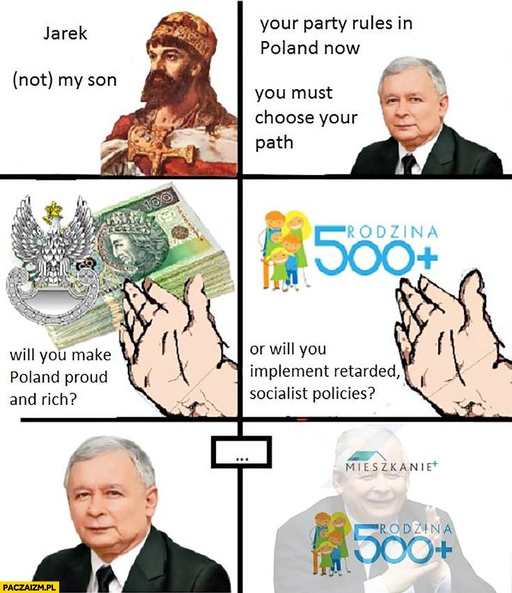 Jarosław Kaczyński musisz wybrać czy chcesz uczynić Polskę dumną i bogatą czy wolisz wprowadzić durny socjalizm 500+ plus mieszkanie+ plus