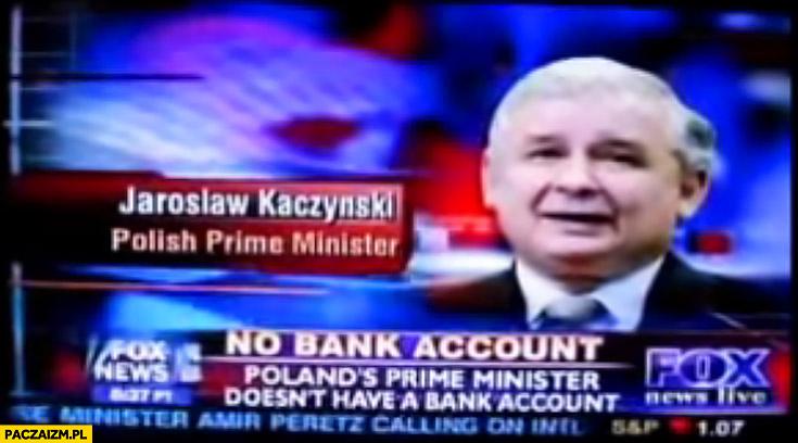Jarosław Kaczyński nie ma konta bankowego telewizja Fox