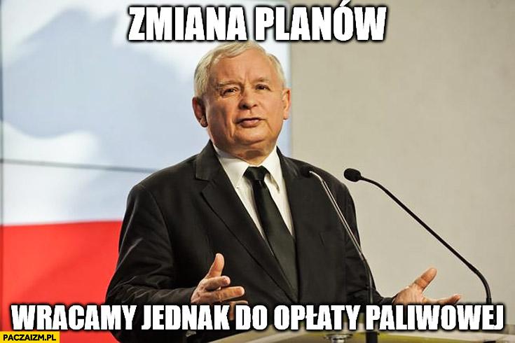 Jarosław Kaczyński: zmiana planów, wracamy jednak do opłaty paliwowej