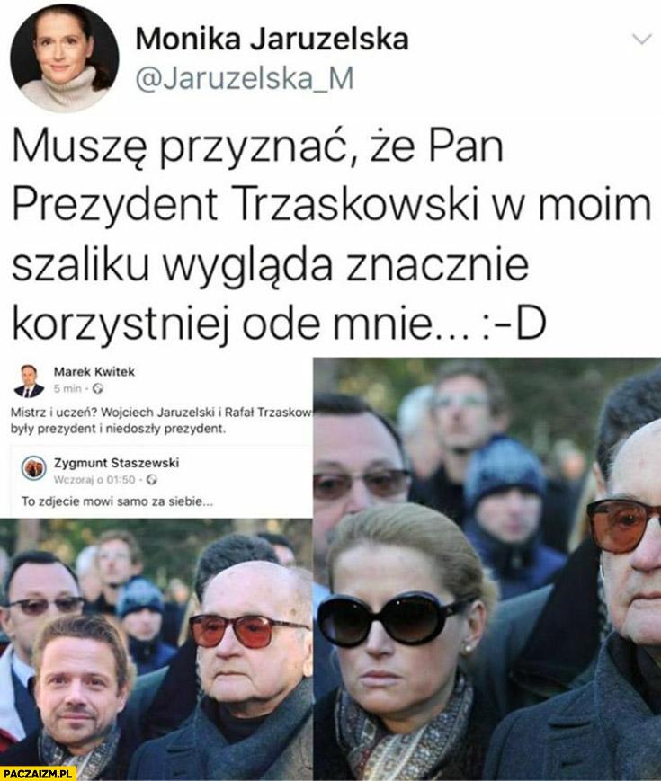 Jaruzelska murze przyznać, że Trzaskowski w moim szaliku wygląda znacznie korzystniej ode mnie
