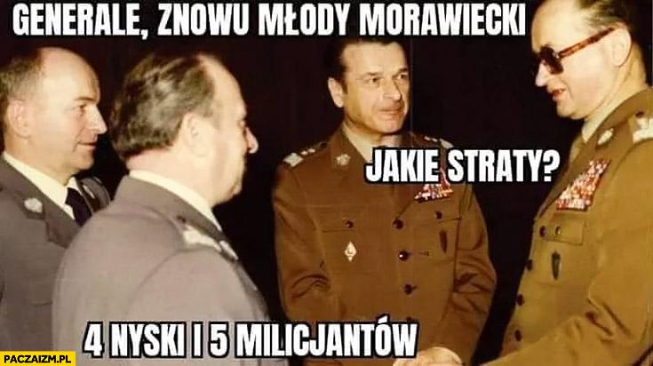 Jaruzelski Kiszczak generale znowu młody Morawiecki, jakie straty? 4 Nyski i 5 milicjantów
