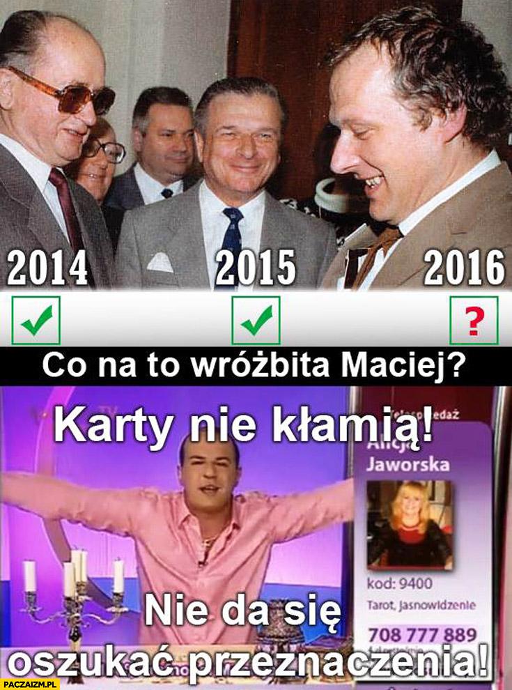 Jaruzelski Kiszczak Michnik karty nie kłamią nie da się oszukać przeznaczenia Wróżbita Maciej