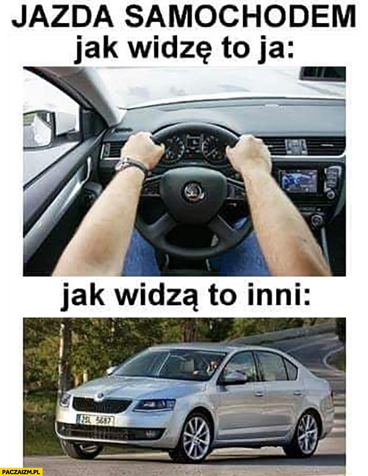 Jazda samochodem jak to widzę ja kierownica vs jak to widzą inni samochód