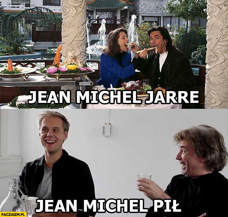 Jean Michel Jarre, Jean Michel pił żarł