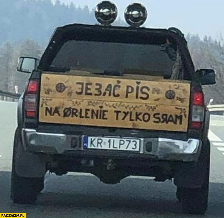 Jechać pis, na Orlenie tylko sram pickup auto napis na samochodzie