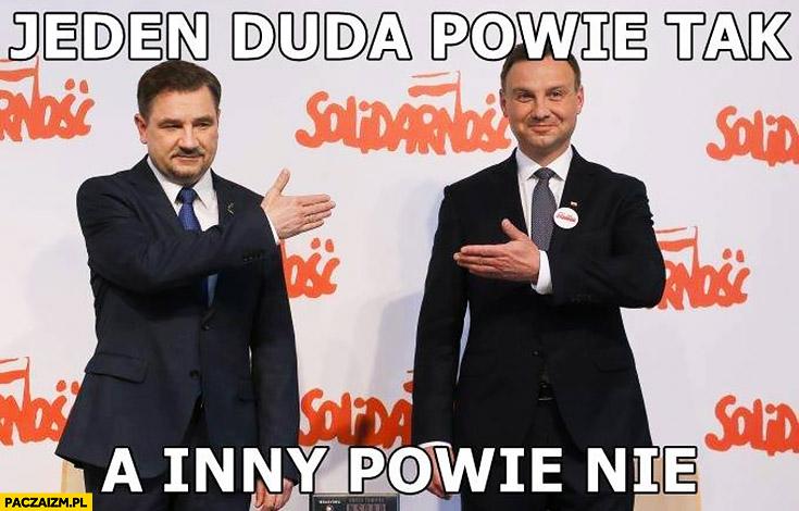 Jeden Duda powie tak, a inny powie nie. Andrzej Duda Piotr Duda