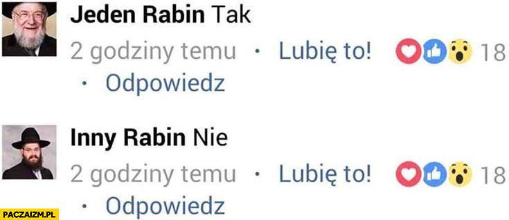 Jeden rabin powie tak drugi inny rabin powie nie na facebooku
