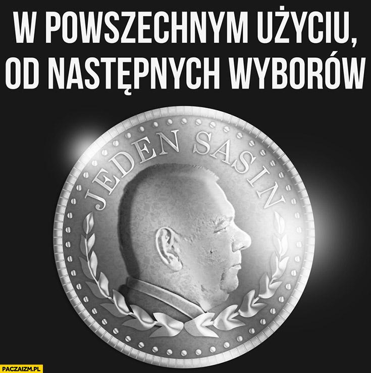 Jeden Sasin moneta w powszechnym użyciu od następnych wyborów