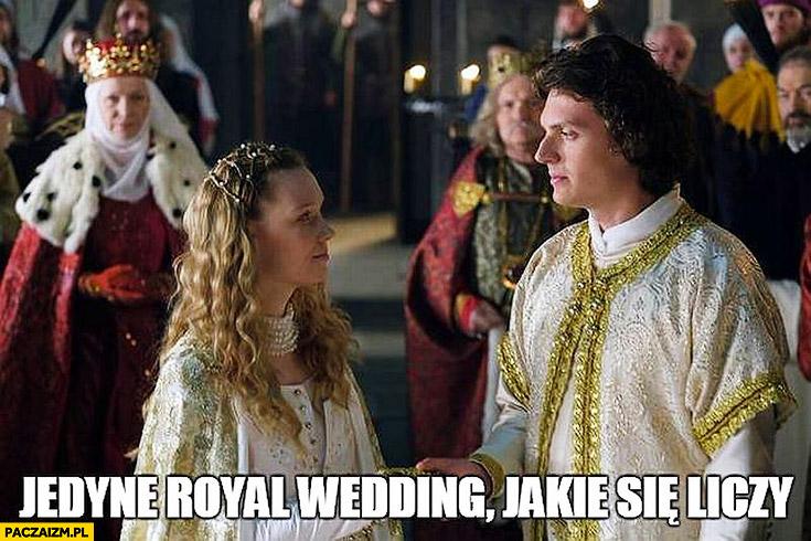 Jedyne royal wedding jakie się liczy Korona Królów