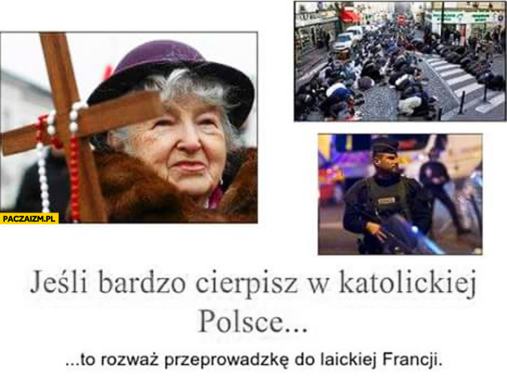 Jeśli bardzo cierpisz w katolickiej Polsce to rozważ przeprowadzkę do laickiej Francji