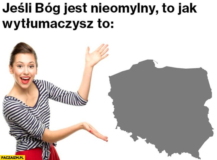 Jeśli Bóg jest nieomylny to jak wytłumaczysz to Polska