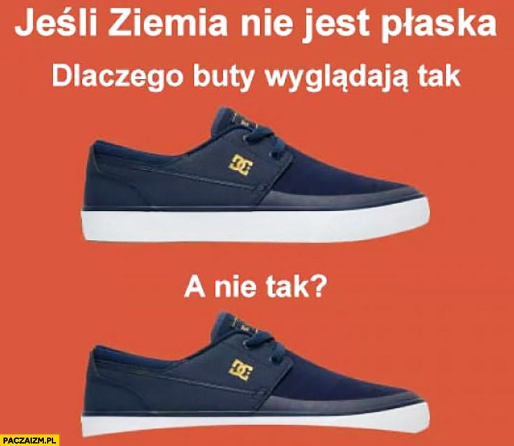 Jeśli ziemia nie jest płaska dlaczego buty wyglądają tak a nie tak? Wklęsła podeszwa