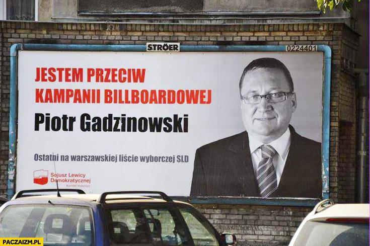 Jestem przeciw kampanii billboardowej Piotr Gadzinowski