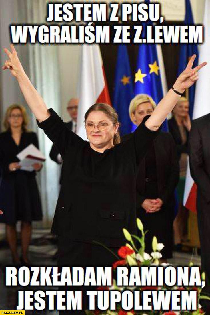 Jestem z PiSu wygraliśmy ze zlewem, rozkładam ramiona jestem tupolewem Pawłowicz