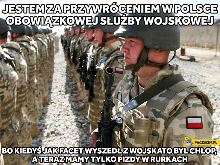 Jestem za przywróceniem w polsce obowiązkowej służby wojskowej
