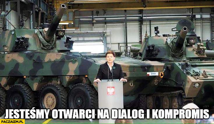 Jesteśmy otwarci na dialog i kompromis Beata Szydło na tle czołgów PiS
