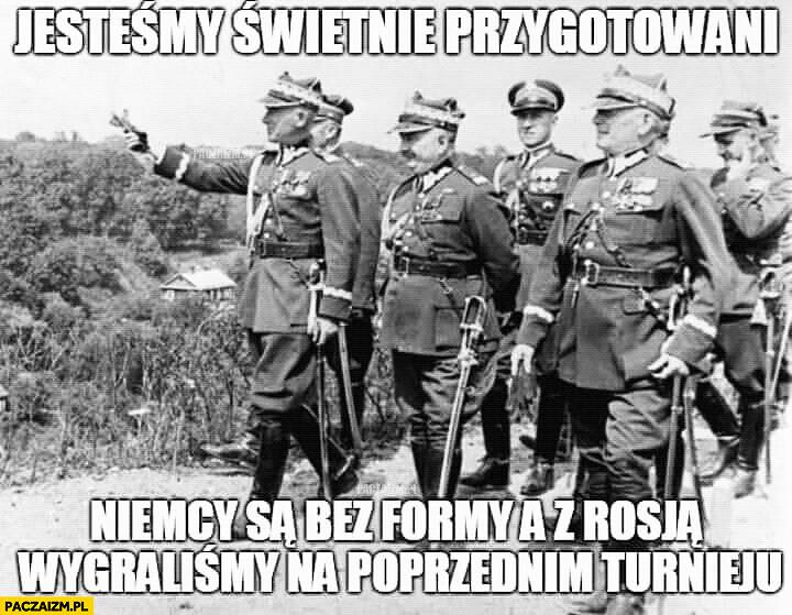 Jesteśmy świetnie przygotowani Niemcy są bez formy a z Rosją wygraliśmy na poprzednim turnieju defilada wojsko polskie