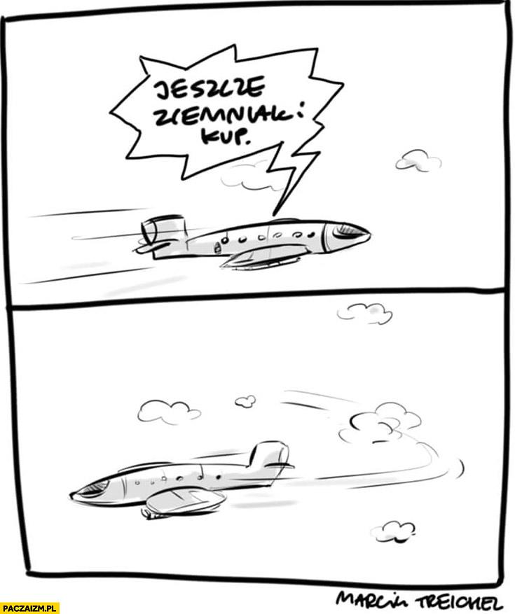 Jeszcze ziemniaki kup Kuchciński zawraca samolot
