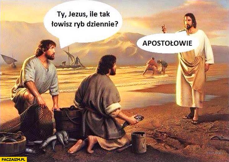 Jezus ile łowisz ryb dziennie apostołowie