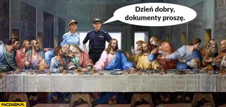 Jezus ostatnia wieczerza policja dzień dobry dokumenty proszę