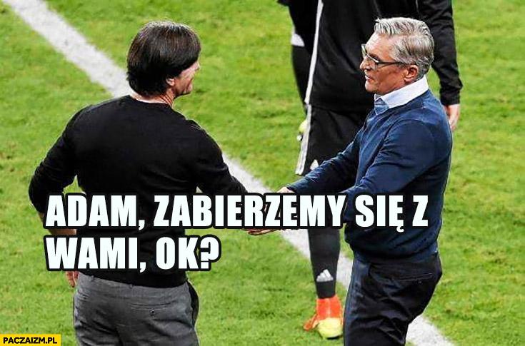 Joachim Loew do Nawałki: Adam zabierzemy się z wami, ok? Niemcy odpadły z mundialu mistrzostw w piłce nożnej