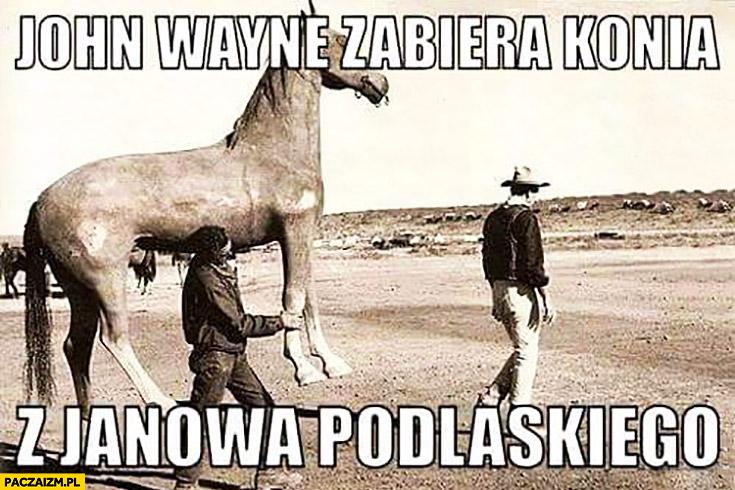John Wayne zabiera konia z Janowa Podlaskiego