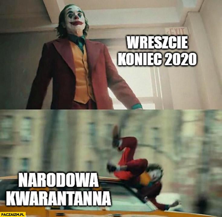 Joker wreszcie koniec 2020, narodowa kwarantanna