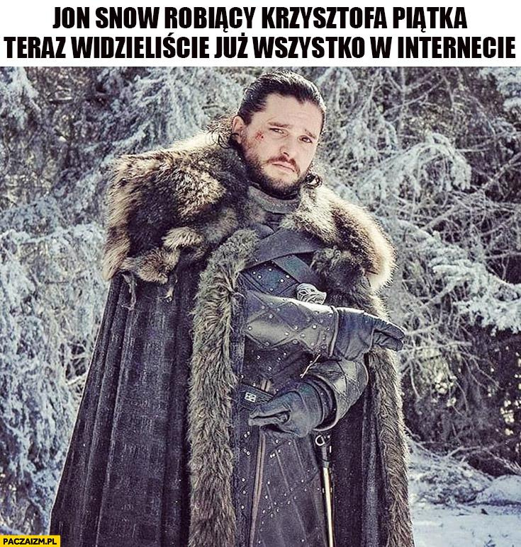 Jon Snow robiący Krzysztofa Piątka teraz widzieliście już wszystko w internecie pistolety cieszynka gest