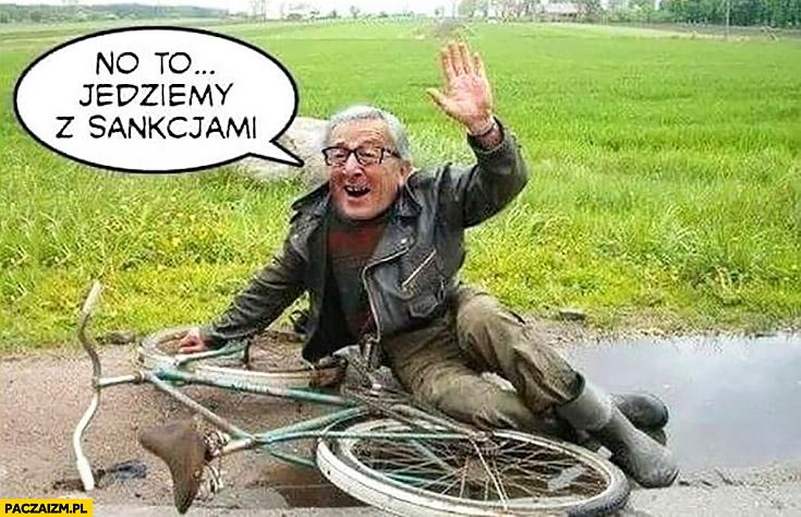 Juncker pijany no to jedziemy z sankcjami żul menel