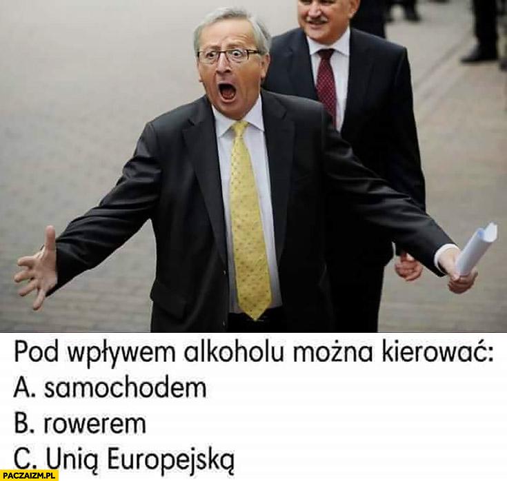 Juncker pod wpływem alkoholu można kierować: samochodem, rowerem, Unią Europejską quiz zagadka